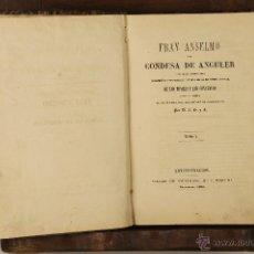 Libros antiguos: 7001 - FRAY ANSELMO Y LA CONDESA DE ANGULER,TOMO I Y II. D.J.O.Y E. IMP. T. GORCHS. 1872.. Lote 52384818