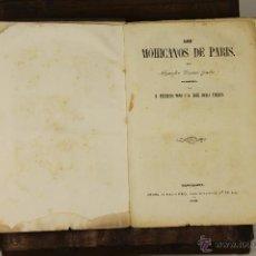 Libros antiguos: 7005 - LOS MOHICANOS DE PARÍS. ALEJANDRO DUMAS(PADRE). IMP. ROBERTO TORRES. 1859 - 1861.. Lote 52388524