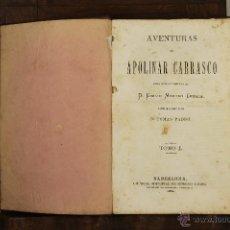 Libros antiguos: 6946 - AVENTURAS DE APOLINAR CARRASCO.TOMO I-II. MORENO CEBADA. EDI. MORENO Y ROIG.1874.. Lote 52028864