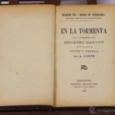 Libros antiguos: 6264 - EN LA TORMENTA. ERNESTO DAUDET. IMP. BARCELONESA. 1906.. Lote 49391409