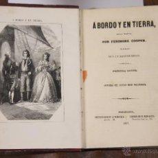 Libros antiguos: 6439 - A BORDO Y EN TIERRA Y LA BRUJA. FENIMORE COOPER. VOLUM 1 Y 2. ADM. DE LA MARAVILLA. 1863.. Lote 49648164