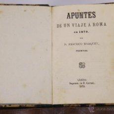 Libros antiguos: 5849 - APUNTES DE UN VIAJE A ROMA EN 1870. FRANCISCO MARQUET. IMP.CARRUÉZ.1876.. Lote 48772556