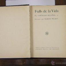 Libros antiguos: 6115 - FULLS DE LA VIDA. SANTIAGO RUSIÑOL. TIP. L'AVENÇ. 1898.. Lote 49174202