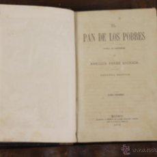 Libros antiguos: 5772- EL PAN DE LOS POBRES. ENRIQUE PEREZ ESCRICH. EDI. MIGUEL GUIJARRO. 1876.. Lote 48529795
