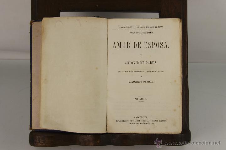 5422- AMOR DE ESPOSA. ANTONIO DE PADUA. EDIT. ESPASA. SIN FECHA. TOMO I. (Libros antiguos (hasta 1936), raros y curiosos - Literatura - Narrativa - Novela Romántica)
