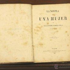 Libros antiguos: 7269 - LA NOVELA DE UNA MUJER. ALEJANDRO DUMAS. TIP. JUAN VILA. 1861.. Lote 54895129