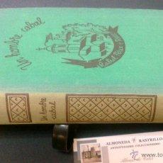 Libros antiguos: AÑO 1935.- UN HOMBRE CABAL.- POR RAFAEL PERÈZ Y PÉREZ. PRIMERA EDICIÓN. Lote 30452609