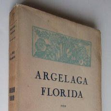 Libros antiguos: BARCELONA 1919 * ARGELADA FLORIDA PER J. ROIG I RAVENTOS . Lote 55241318
