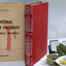Libros antiguos: LAS AVENTURAS DE CHICHICOV O LAS ALMAS MUERTAS.EDITORIAL: AGUILAR, COLECCIÓN CRISOL Nº158, 1962, . Lote 55324289