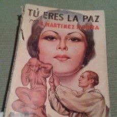 Libros antiguos: NOVELA TU ERES LA PAZ / G. MARTINEZ SIERRA. EDICION ESPECIAL DE LA NOVELA ROSA, E-299. [1930].-. Lote 55385958