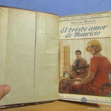 Libros antiguos: LA NOVELA ROSA EL TRISTE AMOR DE MAURICIO (1-6 1926)-LA NOVIA DE LOS DOS 1-6-1926) ENCUADERNADA. Lote 55691225