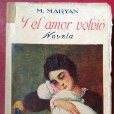 Libros antiguos: M. MARYAN . ...Y EL AMOR VOLVIÓ . PUEYO C. 1920. Lote 55696184