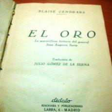 Libros antiguos: NOVELA ENCUADERNADA. EL ORO. BLAISE CENDRARS. 1931. TRADUCTOR: JULIO GÓMEZ DE LA SERNA.. Lote 177089673