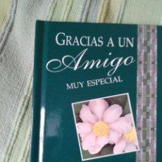 Libros antiguos: GRACIAS A UN AMIGO MUY ESPECIAL. EDITADO POR HELEN EXLEY. Lote 56261136