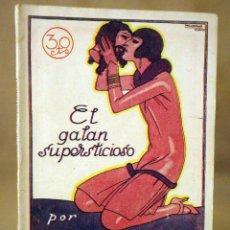 Libros antiguos: LA NOVELA MUNDIAL, Nº 66, EL GALAN SUPERTICIOSO, ALBERTO INSUA, MADRID 1927. Lote 56426699