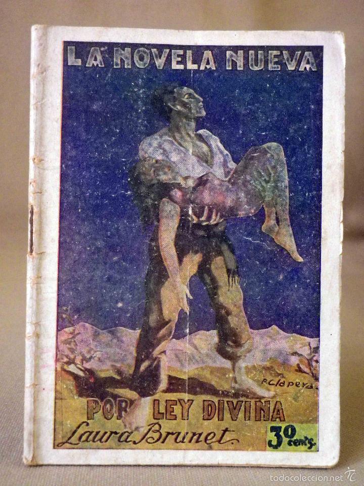 LA NOVELA NUEVA, Nº 7, POR LEY DIVINA, LAURA BRUNET, IMPRENTA LAIETANA, BARCELONA 1926 (Libros antiguos (hasta 1936), raros y curiosos - Literatura - Narrativa - Novela Romántica)