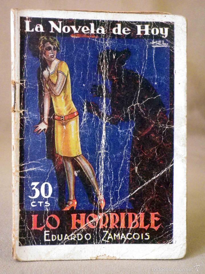 LA NOVELA DE HOY, Nº 266, ED. ATLANTIDA, LO HORRIBLE, EDUARDO ZAMACOIS, MADRID 1927 (Libros antiguos (hasta 1936), raros y curiosos - Literatura - Narrativa - Novela Romántica)