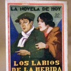 Libros antiguos: LA NOVELA DE HOY, Nº 252, ED. ATLANTIDA, LOS LABIOS DE LA HERIDA, DIEZ DE TEJADA, MADRID 1927. Lote 56453532