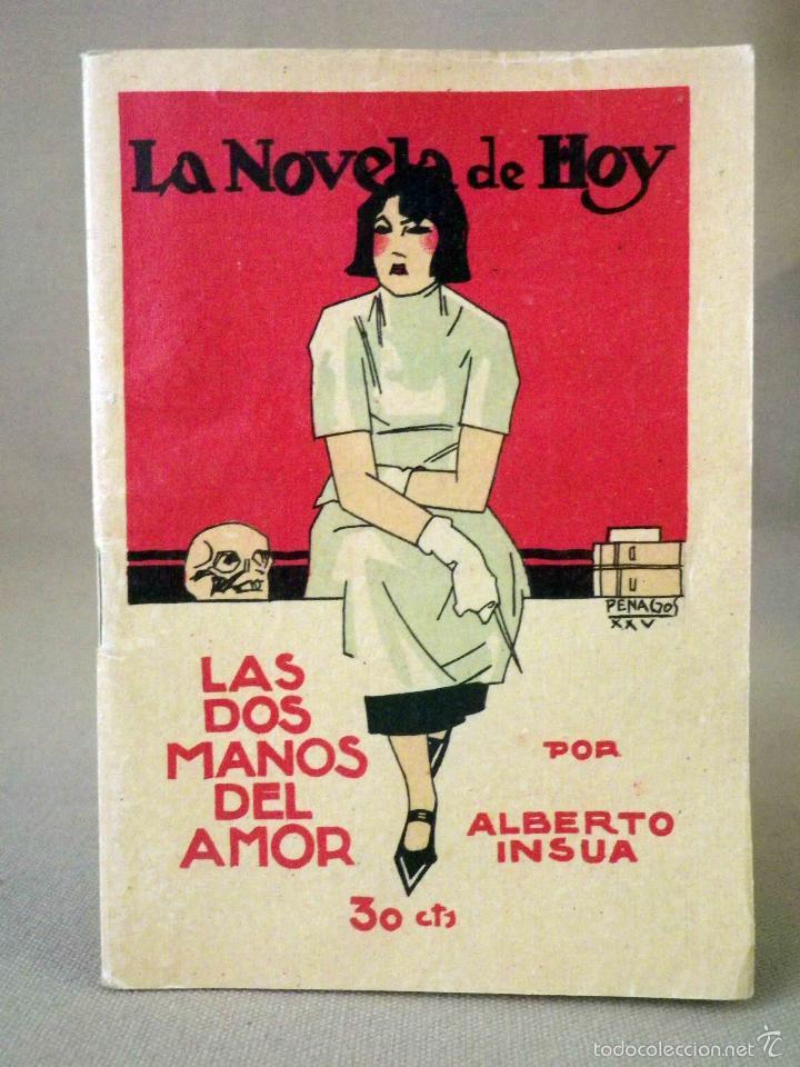 LA NOVELA DE HOY, Nº 522, ED. ATLANTIDA, LAS DOS MANOS DEL AMOR, ALBERTO INSUA, MADRID 1925 (Libros antiguos (hasta 1936), raros y curiosos - Literatura - Narrativa - Novela Romántica)