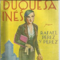 Libros antiguos: DUQUESA INÉS. RAFAEL PÉREZ Y PÉREZ. EDICIÓN LA NOVELA ROSA. MADRID. 1934. Lote 56588206