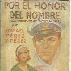 Libros antiguos: POR EL HONOR DEL NOMBRE. RAFAEL PÉREZ Y PÉREZ. EDICIÓN LA NOVELA ROSA. MADRID. . Lote 56588269