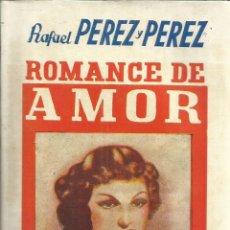 Libros antiguos: ROMANCE DE AMOR. RAFAEL PÉREZ Y PÉREZ. EDICIÓN LA NOVELA ROSA. SAN SEBASTIAN. 1936. Lote 56588678