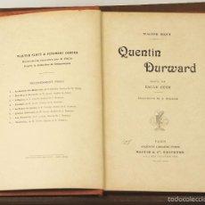 Libros antiguos: 7498 - QUENTIN DURWARD. WALTER SCOTT. EDITEURS BOIVIN Y COMPAÑIA. S/F.. Lote 56694320