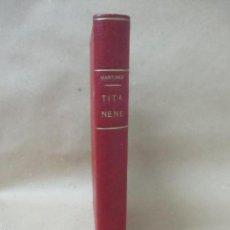 Libros antiguos: TITA NENÉ DE EMILIO M. MARTÍNEZ AMADOR . Lote 56883751