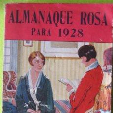 Libros antiguos: ALMANAQUE ROSA 1928 _ CON SELECCIÓN DE NOVELAS. Lote 56888610