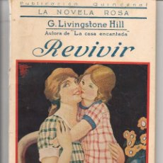 Libros antiguos: LA NOVELA ROSA. Nº 49. REVIVIR. G. LIVINGSTONE HILL. 1º ENERO 1926. (P/D57). Lote 56966377