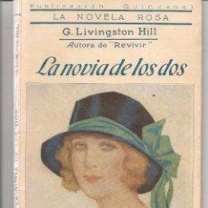Libros antiguos: LA NOVELA ROSA. Nº 60. LA NOVIA DE LOS DOS. G. LIVINGSTONE HILL. 15 JUNIO 1926. (P/D57). Lote 56966410