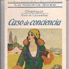 Libros antiguos: LA NOVELA ROSA. Nº 7. CASO DE CONCIENCIA. CHAMPOL. 15 ABRIL 1924. (P/D57). Lote 56966569