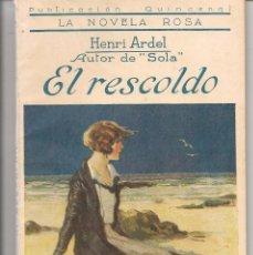 Libros antiguos: LA NOVELA ROSA. Nº 61. EL RESCOLDO. HENRI ARDEL. 1º JULIO 1926. (P/D57). Lote 56967233