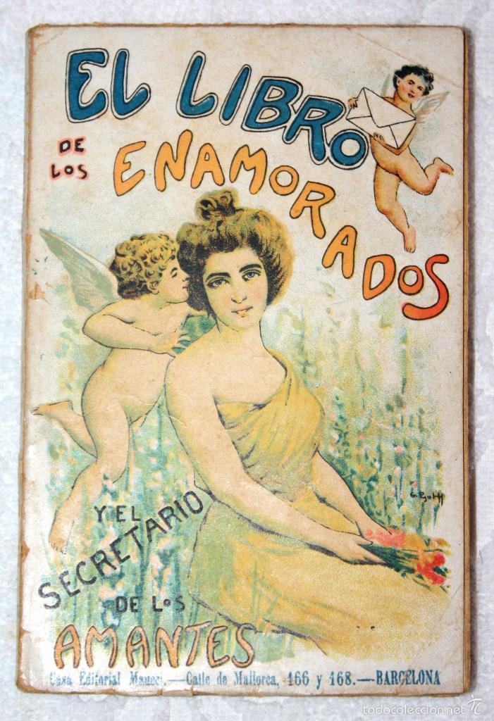 EL LIBRO DE LOS ENAMORADOS Y EL SECRETARIO DE LOS AMANTES. 1914 VALENTÍN DE LA RIOJA. ED. MAUCCI. (Libros antiguos (hasta 1936), raros y curiosos - Literatura - Narrativa - Novela Romántica)