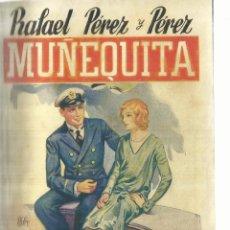 Libros antiguos: MUÑEQUITA. RAFAEL PÉREZ Y PÉREZ. EDICIÓN LA NOVELA ROSA. BARCELONA. 1936. Lote 57084124