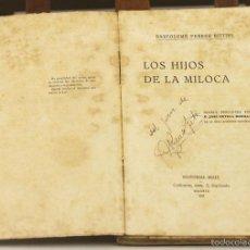 Libros antiguos: 7565 - LOS HIJOS DE LA MILOCA. BARTOLOMÉ FERRER. EDIT. REUS. 1921.. Lote 57089444