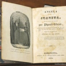 Libros antiguos: 7575 - ANGELA Y JUANITA. PIGAULT LEBRUN. IMP. MANUEL SAURÍ. 1838.. Lote 57104705