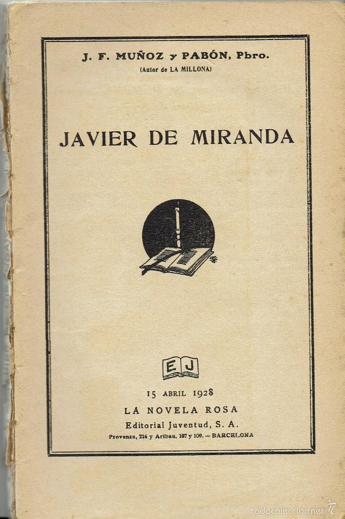 JAVIER DE MIRANDA, POR J. F. MUÑOZ Y PABÓN, PBRO. LA NOVELA ROSA Nº 104. AÑO 1928. (AP) (Libros antiguos (hasta 1936), raros y curiosos - Literatura - Narrativa - Novela Romántica)