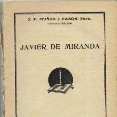 Libros antiguos: JAVIER DE MIRANDA, POR J. F. MUÑOZ Y PABÓN, PBRO. LA NOVELA ROSA Nº 104. AÑO 1928. (AP). Lote 57479184