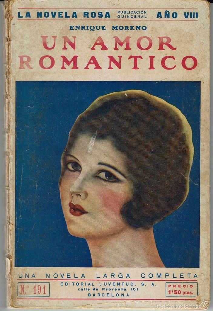 UN AMOR ROMÁNTICO, POR ENRIQUE MORENO. LA NOVELA ROSA Nº 191. AÑO 1931. (AP) (Libros antiguos (hasta 1936), raros y curiosos - Literatura - Narrativa - Novela Romántica)