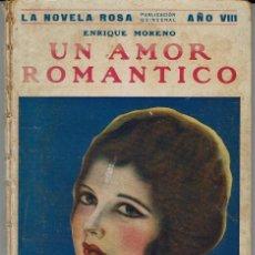 Libros antiguos: UN AMOR ROMÁNTICO, POR ENRIQUE MORENO. LA NOVELA ROSA Nº 191. AÑO 1931. (AP). Lote 57479267
