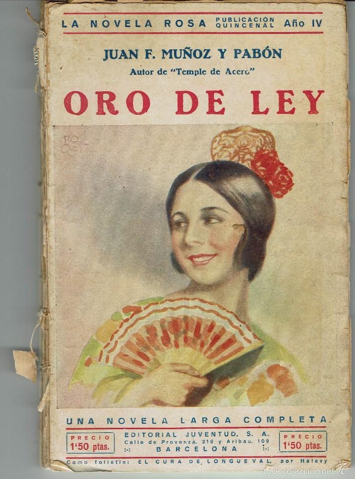 ORO DE LEY, DE JUAN F. MUÑOZ Y PABÓN. LA NOVELA ROSA Nº 74. AÑO 1927. (AP) (Libros antiguos (hasta 1936), raros y curiosos - Literatura - Narrativa - Novela Romántica)