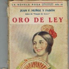 Libros antiguos: ORO DE LEY, DE JUAN F. MUÑOZ Y PABÓN. LA NOVELA ROSA Nº 74. AÑO 1927. (AP). Lote 57479349