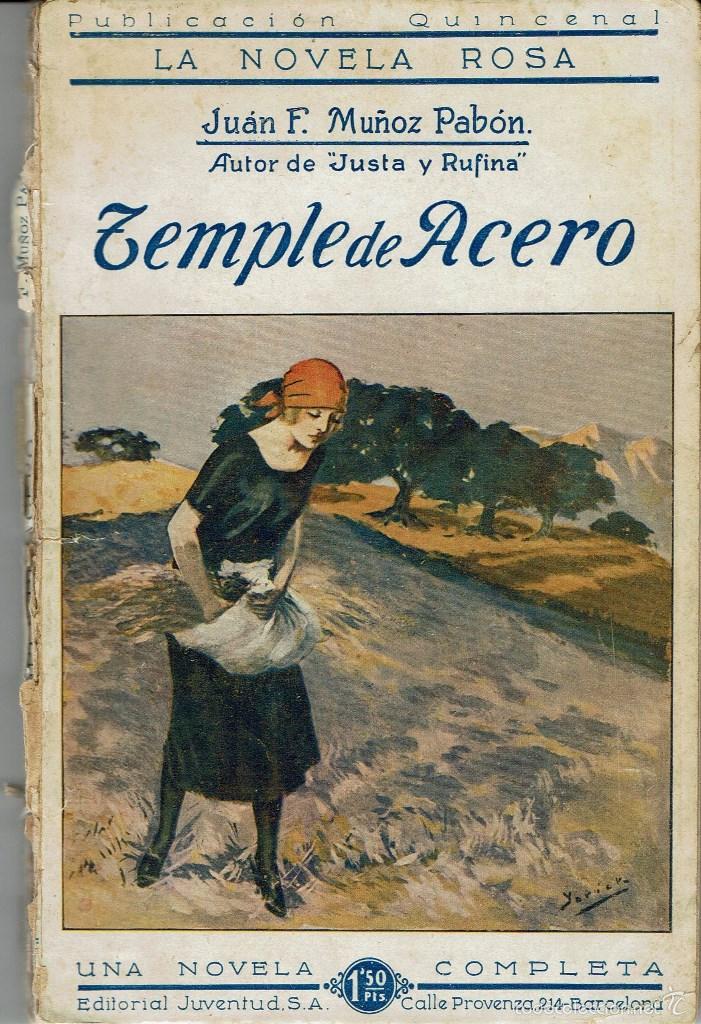 TEMPLE DE ACERO, DE JUAN F. MUÑOZ Y PABÓN. LA NOVELA ROSA Nº 26. AÑO 1925. (AP) (Libros antiguos (hasta 1936), raros y curiosos - Literatura - Narrativa - Novela Romántica)
