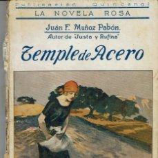 Libros antiguos: TEMPLE DE ACERO, DE JUAN F. MUÑOZ Y PABÓN. LA NOVELA ROSA Nº 26. AÑO 1925. (AP). Lote 57479462