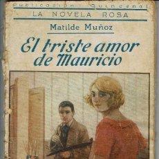 Libros antiguos: EL TRISTE AMOR DE MAURICIO, DE MATILDE MUÑOZ. LA NOVELA ROSA Nº 59. AÑO 1926. (AP). Lote 57479651