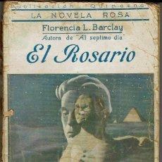 Libros antiguos: EL ROSARIO, DE FLORENCIA L. BARCLAY. LA NOVELA ROSA Nº 41. AÑO 1925. (AP). Lote 57489474