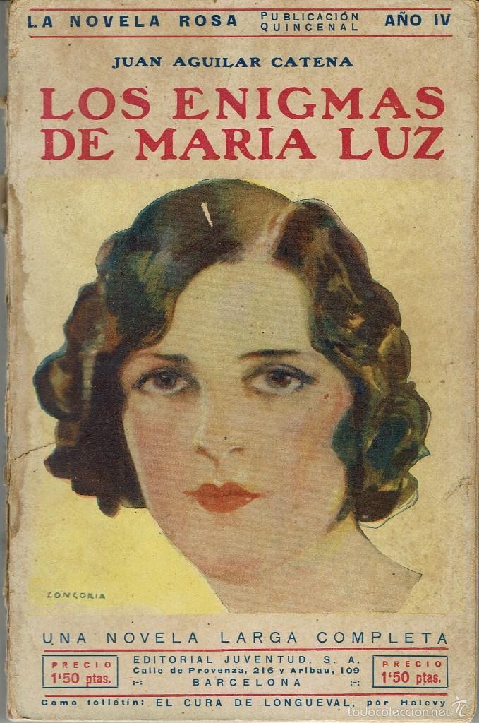 LOS ENIGMAS DE MARÍA LUZ, DE JUAN AGUILAR CATENA. LA NOVELA ROSA Nº 86. AÑO 1927 (AP) (Libros antiguos (hasta 1936), raros y curiosos - Literatura - Narrativa - Novela Romántica)