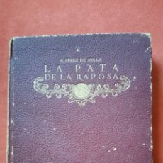 Libros antiguos: LA PATA DE LA RAPOSA 1917 RAMÓN PÉREZ AYALA EDITORIAL SATURNINO CALLEJA. Lote 57561790
