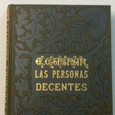 Libros antiguos: LAS PERSONAS DECENTES. NOVELA DE COSTUMBRES. ENRIQUE GASPAR. 1891. . Lote 57570108